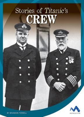 Stories of Titanic's Crew by Brandon Terrell