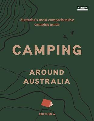 Camping around Australia 4th ed by Explore Australia