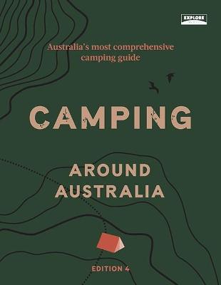 Camping around Australia 4th ed by Explore Australia