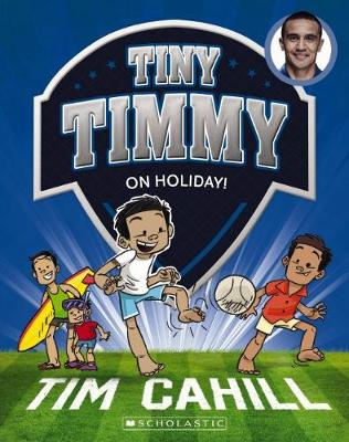 Tiny Timmy #8: On Holiday! by Tim Cahill