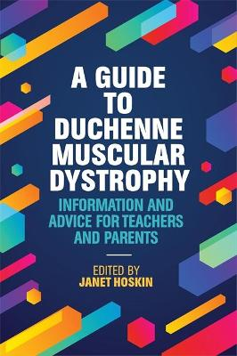 A Guide to Duchenne Muscular Dystrophy by Janet Hoskin