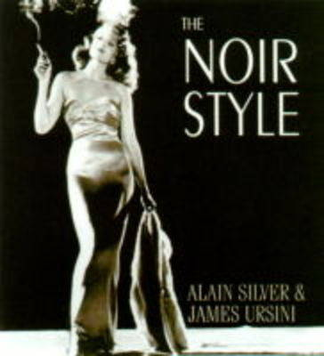 The Noir Style by Alain Silver