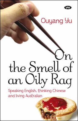 On the Smell of an Oily Rag by Ouyang Yu