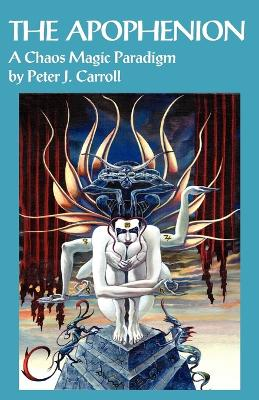 The Apophenion by Peter J Carroll