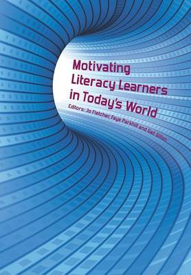 Motivating Literacy Learners in Today's World by Gail T. Gillon