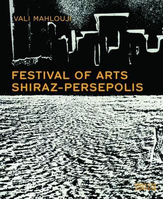 Festival of Arts: Shiraz-Persepolis by