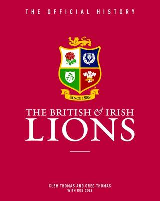 The British and Irish Lions by Clem Thomas