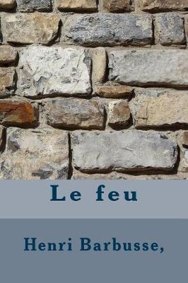 Le Feu by Henri Barbusse