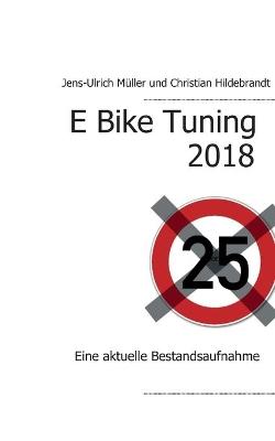 E Bike Tuning 2018: Eine aktuelle Bestandsaufnahme by Jens-Ulrich Muller