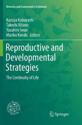 Reproductive and Developmental Strategies: The Continuity of Life by Kitano Takeshi