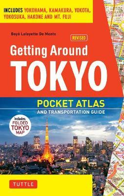 Tokyo Pocket Atlas and Transportation Guide by Boye Lafayette De Mente