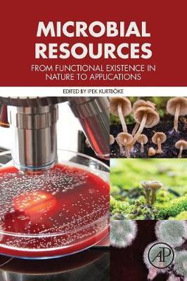 Microbial Resources by Ipek Kurtboke