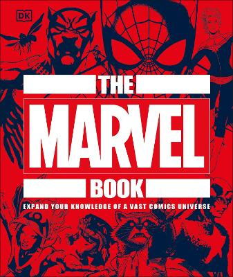The Marvel Book: Expand Your Knowledge Of A Vast Comics Universe book
