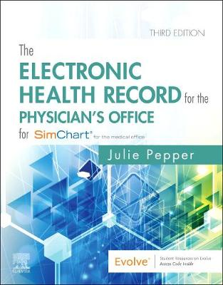 The Electronic Health Record for the Physician s Office: for Simchart for the Medical Office by Pepper