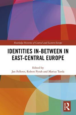Identities In-Between in East-Central Europe book