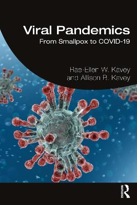 Viral Pandemics: From Smallpox to COVID-19 by Rae-Ellen W. Kavey