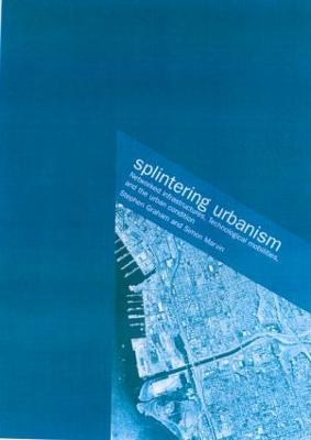 Splintering Urbanism book