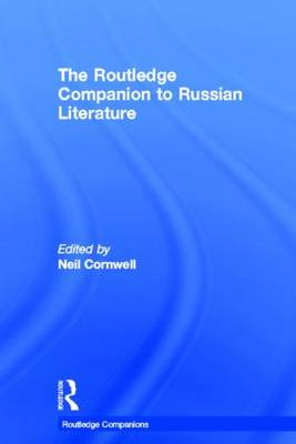 The Routledge Companion to Russian Literature by Neil Cornwell