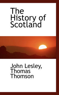 The History of Scotland by John Lesley