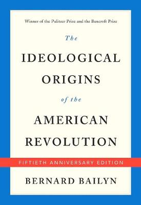 Ideological Origins of the American Revolution by Bernard Bailyn