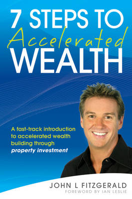 Seven Steps to Accelerated Wealth by John L. Fitzgerald