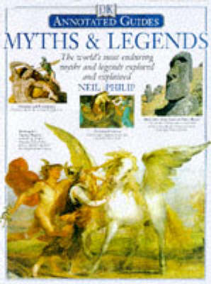 Annotated Myths and Legends by Neil Philip