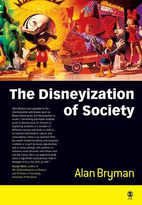 Disneyization of Society by Alan Bryman