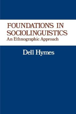 Foundations in Sociolinguistics by Dell Hymes