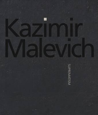 Malevich, Kazimir: Suprematism by Matthew Drutt