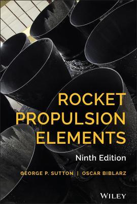 Rocket Propulsion Elements by George P. Sutton