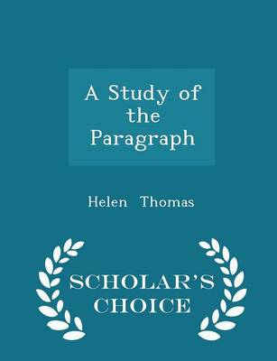 A Study of the Paragraph - Scholar's Choice Edition by Helen Thomas