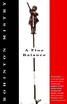 A A Fine Balance by Rohinton Mistry