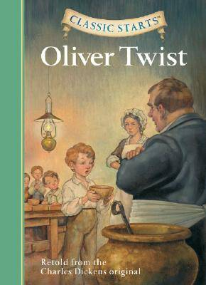 Classic Starts (R): Oliver Twist by Charles Dickens