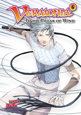Vermonia: Vol 6 To the Pillar of Wind by - YOYO