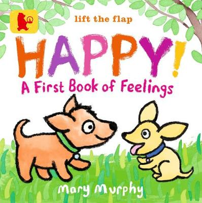 Happy!: A First Book of Feelings book