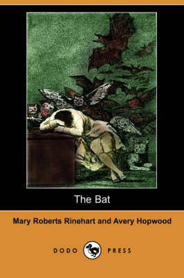 The Bat (Dodo Press) by Mary Roberts Rinehart