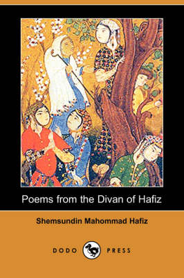 Poems from the Divan of Hafiz (Dodo Press) book