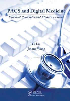 PACS and Digital Medicine by Yu Liu