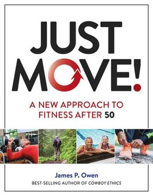 Just Move! by James P Owen