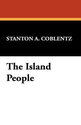 The Island People by Stanton A Coblentz