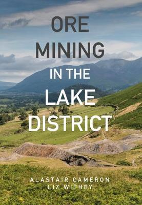 Ore Mining in the Lake District by Alastair Cameron