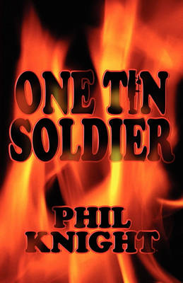 One Tin Soldier by Phil Knight