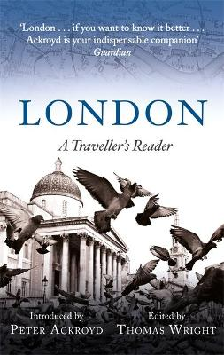 London: A Traveller's Reader by Peter Ackroyd