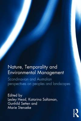 Nature, Temporality and Environmental Management by Lesley Head