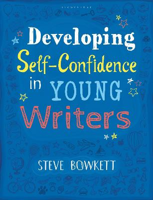 Developing Self-Confidence in Young Writers by Steve Bowkett