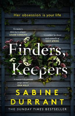 Finders, Keepers: A dark and twisty novel of scheming neighbours, from the author of Lie With Me by Sabine Durrant
