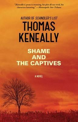 Shame and the Captives by Thomas Keneally