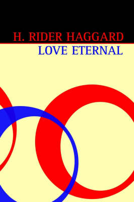 Love Eternal by Sir H Rider Haggard