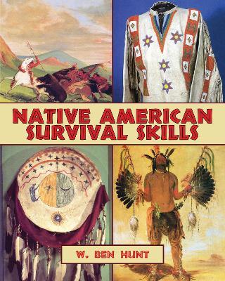 Native American Survival Skills by W. Ben Hunt