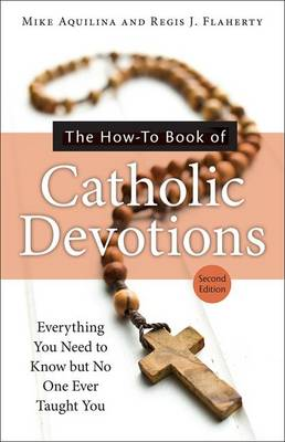 The How-to Book of Catholic Devotions by Mike Aquilina
